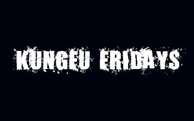 Kung Fu Fridays